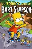 Big Bouncy Book of Bart Simpson (Simpsons Comics Presents)