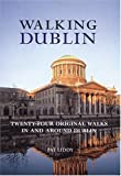Walking Dublin: Twenty-Four Original Walks in and Around Dublin (Interlink Walking Guides)