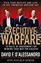Executive Warfare : Pick Your Battles and Live to Get Promoted Another Day