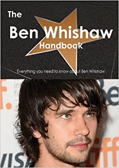 Download ebook The Ben Whishaw Handbook - Everything You Need to Know about Ben Whishaw