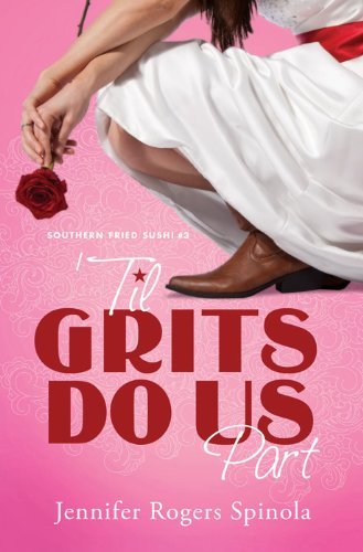 'Til Grits Do Us Part (Southern Fried Sushi) PDF
