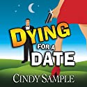 Dying for a Date: Laurel McKay Mysteries (       UNABRIDGED) by Cindy Sample Narrated by Pilar Uribe