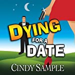 Dying for a Date: Laurel McKay Mysteries | Cindy Sample