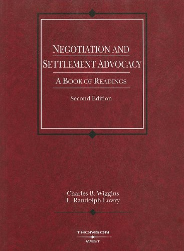 Wiggins and Lowry's Negotiation and Settlement Advocacy:...