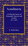 Scandinavia: A Political History of Denmark, Norway and Sweden from 1513 to 1900 (Cambridge Historical Series)