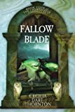 Fallowblade: The Crowthistle Chronicles Book #4 (Volume 4) (0987500147) by Dart-Thornton, Cecilia