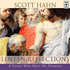 Lenten Reflections from a Father Who Keeps His Promises Audiobook