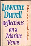 REFLECTIONS ON A MARINE VENUS: A COMPANION TO THE LANDSCAPE OF RHODES (0571053769) by LAWRENCE DURRELL