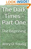 The Dark Times - Part One: The Beginning