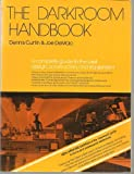 img - for The Darkroom Handbook: A Complete Guide to the BEst Design, Construction and Equipment book / textbook / text book