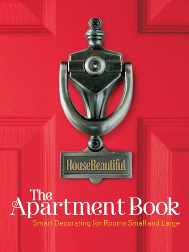 House Beautiful The Apartment Book: Smart Decorating for Any Room - Large or Small (House Beautiful Series), Carol Spier