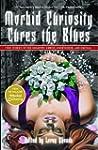 Morbid Curiosity Cures the Blues: Tru...