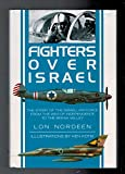 img - for Fighters Over Israel: Story of the Israeli Air Force from the War of Independence to the Bekaa Valley book / textbook / text book