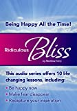 Ridiculous Bliss: Being Happy All the Time (Made for Success Collection)