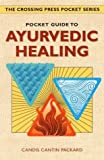 Candis Cantin Packard Pocket Guide to Ayurvedic Healing