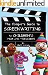 The Complete Guide to Screenwriting f...
