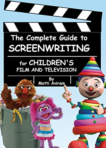 The Complete Guide to Screenwriting for Children