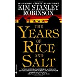 The Years of Rice and Salt ~ Kim Stanley Robinson