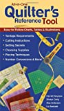 img - for All-in-One Quilter's Reference Tool: Easy-to-Follow Charts, Tables & Illustrations, Yardage Requirements, Cutting Instructions, Setting Secrets, ... Techniques, Number Conversions & More! book / textbook / text book
