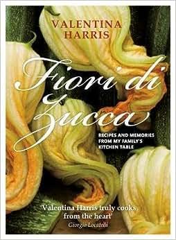 Fiori Di Zucca BY Harris, Valentina ( Author ) ] { Hardcover } 2013