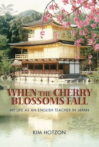 Book: When The Cherry Blossoms Fall - My Life As An English Teacher In Japan by Kim Hotzon