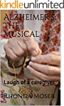 Alzheimer's: The Musical: Laugh of a...