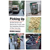 Picking Up: On the Streets and Behind the Trucks with the Sanitation Workers of New York City | [Robin Nagle]