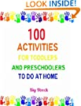 100 Activities for Toddlers and Presc...