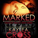 Marked Audiobook by Kaylea Cross Narrated by Kaleo Griffith