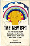 img - for The New Left: Six Critical Essays on Che Guevara, Jean-Paul Sartre, Herbert Marcuse, Frantz Fanon, Black Power, R. D. Laing book / textbook / text book