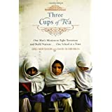 Three Cups of Tea: One Man's Mission to Promote Peace...One School at a Time ~ Greg Mortenson