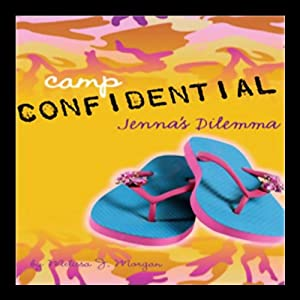 Jenna's Dilemma: Camp Confidential #2 | [Melissa Morgan]
