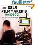 The DSLR Filmmaker's Handbook: Real-W...
