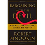 Bargaining with the Devil: When to Negotiate, When to Fight ~ Robert H. Mnookin