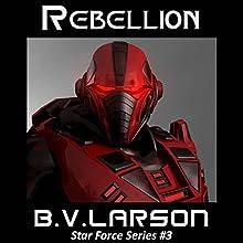Rebellion: Star Force, Book 3 Audiobook by B. V. Larson Narrated by Mark Boyett