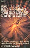 img - for How to design, build, & program your own working computer system book / textbook / text book