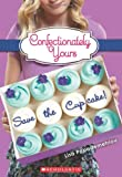 Confectionately Yours #1: Save the Cupcake!