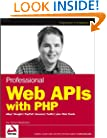 Professional Web APIs with PHP: eBay, Google, Paypal, Amazon, FedEx plus Web Feeds