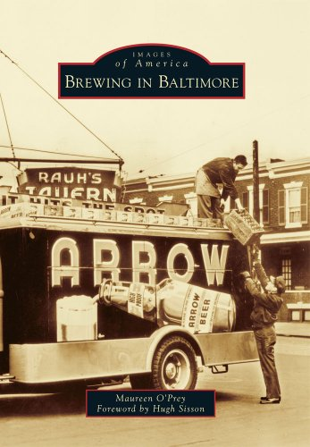Brewing in Baltimore (Images of America) by Maureen O'Prey
