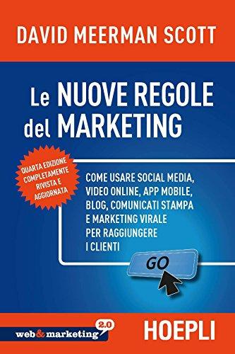Le nuove regole del marketing Come usare social media video online app mobile blog comunicati stampa e marketi PDF