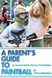 A Parents Guide to Paintball