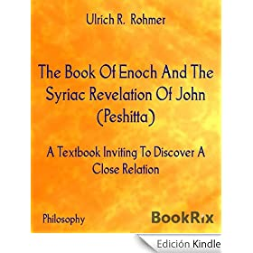 The Book Of Enoch And The Syriac Revelation Of John (Peshitta): A Textbook Inviting To Discover A Close Relation (English Edition)