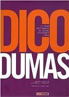 Dico Dumas: Le grand dictionnaire de cuisine d'Alexandre Dumas