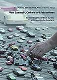Vom Sammeln, Ordnen und Präsentieren: Ein interdisziplinärer Blick auf eine anthropologische Konstante