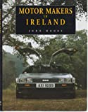 Motor Makers in Ireland (0856402648) by Moore, John S.