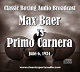 Max Baer Vs. Primo Carnera 1934 Radio Broadcast CD