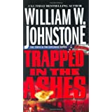 Trapped In The Ashes ~ William W. Johnstone