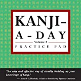 Kanji-A-Day Practice Pad Volume 2