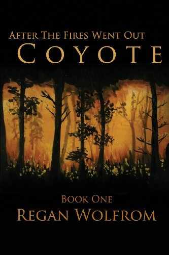 After The Fires Went Out: Coyote: Book One of the Post-Apocalyptic Series (Volume 1)