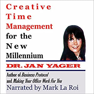 Creative Time Management for the New Millennium: Become More Productive and Still Have Time for Fun | [Jan Yager]